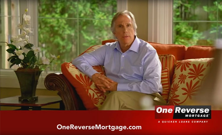 "Ads, featuring B-list actors such as Henry ""The Fonz"" Winkler, aggressively pitch reverse mortgages to seniors as a risk-free way to supplement retirement income."